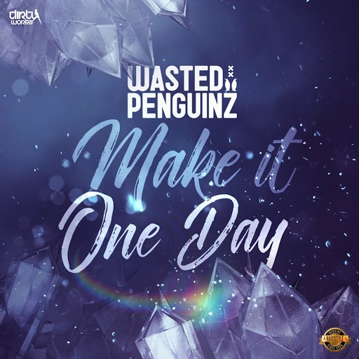 Wasted Penguinz альбом Make It One Day
