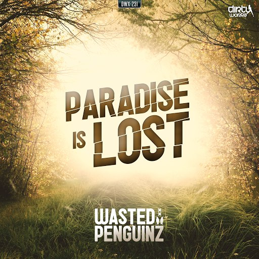 Wasted Penguinz альбом Paradise Is Lost