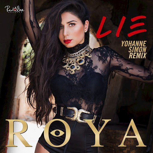 Roya альбом Lie (Yohanne Simon Remix)