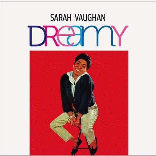 Sarah Vaughan альбом Dreamy (Bonus Track Version)