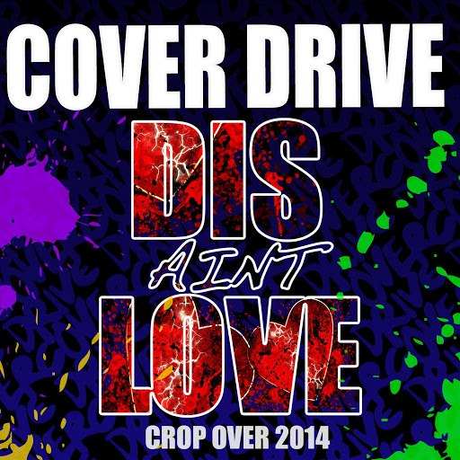 Cover Drive альбом Dis Ain't Love