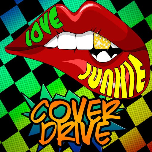 Cover Drive альбом Love Junkie