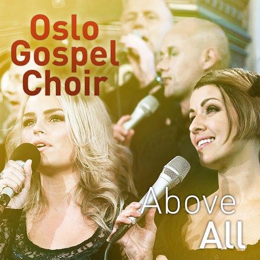 Oslo Gospel Choir альбом Above All