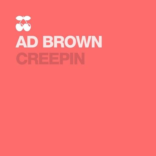 Ad Brown альбом Creepin