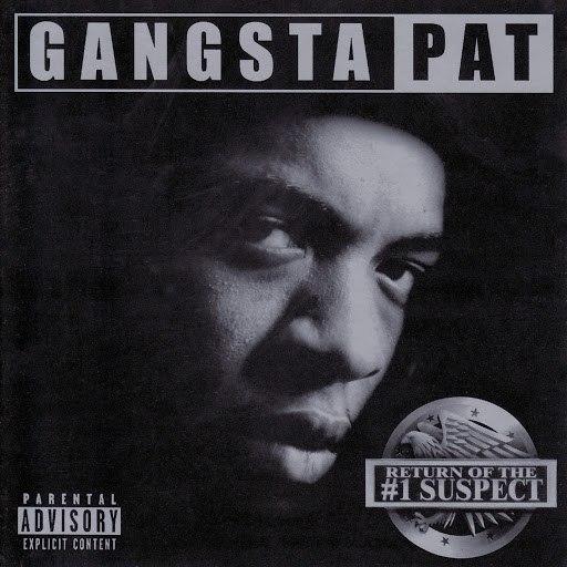 Gangsta Pat альбом Return of the #1 Suspect