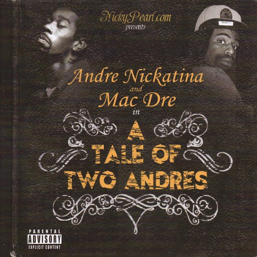 Andre Nickatina альбом A Tale Of Two Andres (Parental Advisory)