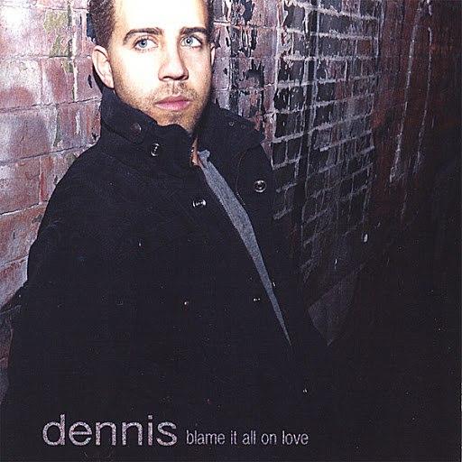Dennis альбом Blame It All On Love
