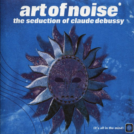 Art Of Noise альбом The Seduction Of Claude Debussy