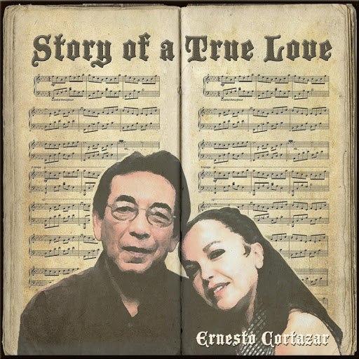 Ernesto Cortazar альбом Story of a True Love