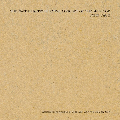John Cage альбом 25 Year Retrospective Concert, NYC May 15, 1958