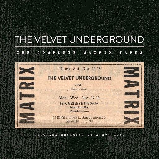 The Velvet Underground альбом The Complete Matrix Tapes