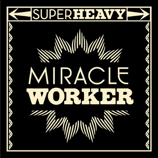 Superheavy альбом Miracle Worker