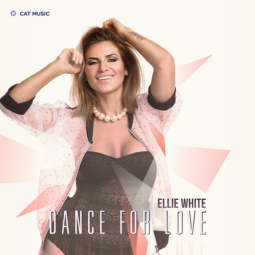 Ellie White альбом Dance for Love