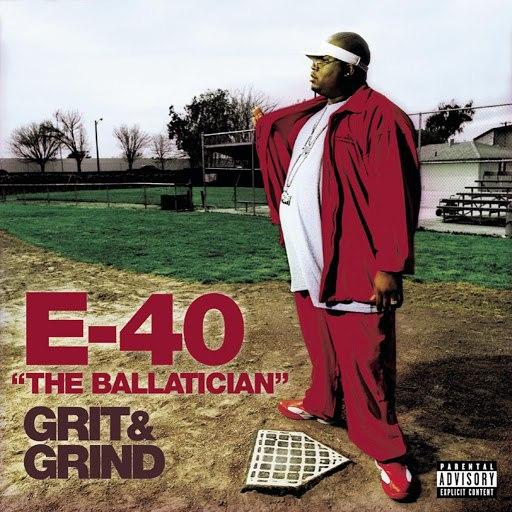 E-40 альбом The Ballatician: Grit & Grind (Parental Advisory)