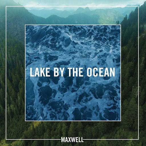 Maxwell альбом Lake By the Ocean