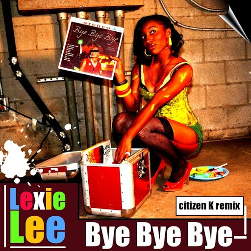 Lexie Lee альбом Bye Bye Bye (Citizen K Remix)