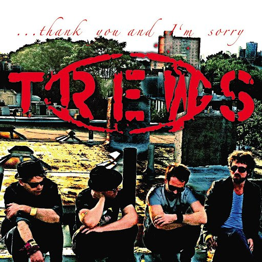 The Trews альбом ...Thank You And I'm Sorry