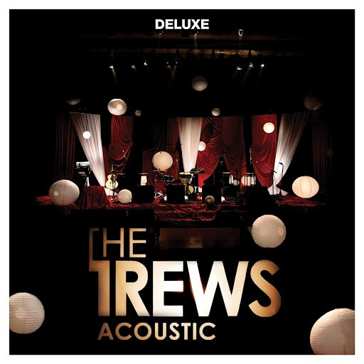 The Trews альбом Acoustic: Friends & Total Strangers (Deluxe)
