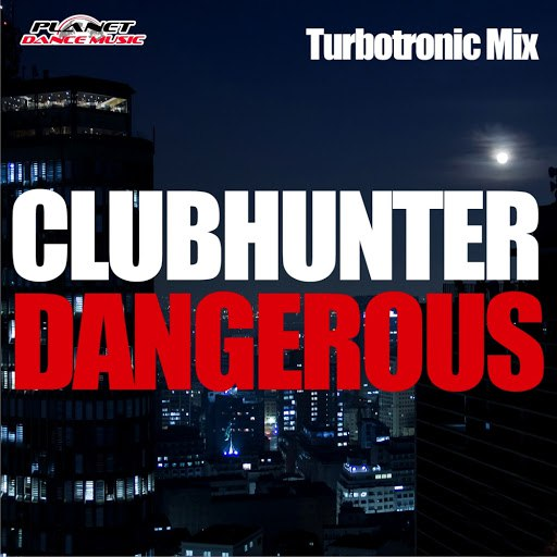 clubhunter альбом Dangerous (Turbotronic Mixes)