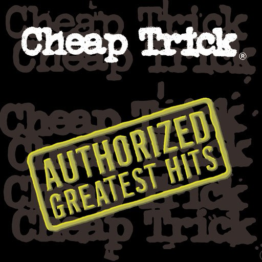 Cheap Trick альбом Authorized Greatest Hits