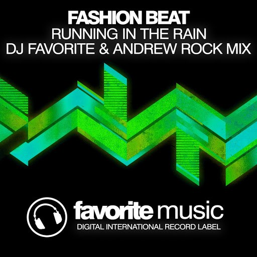 FASHION BEAT альбом Running in the Rain (DJ Favorite & Andrew Rock Remix)