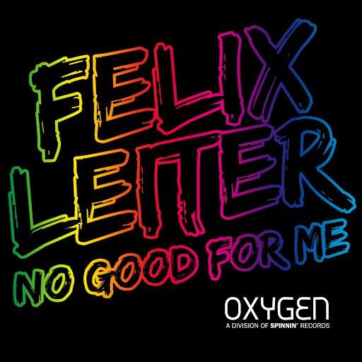 Felix Leiter альбом No Good For Me