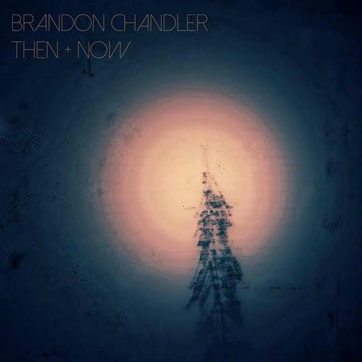 Brandon Chandler альбом Then + Now