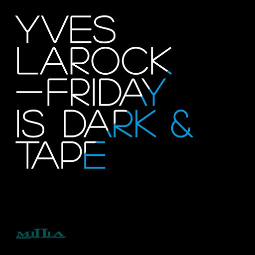 Yves Larock альбом Friday Is Dark / Tape