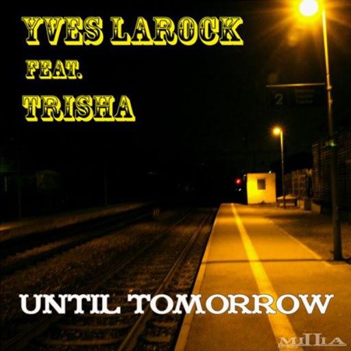 Yves Larock альбом Until Tomorrow