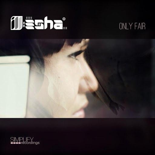 Ill-Esha альбом Only Fair