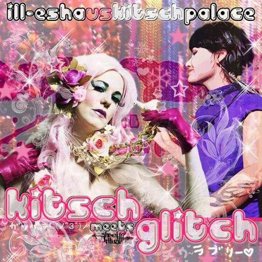Ill-Esha альбом Kitsch Meets Glitch