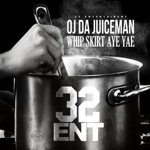 OJ Da Juiceman альбом Whip,Skirt,Aye,Yae