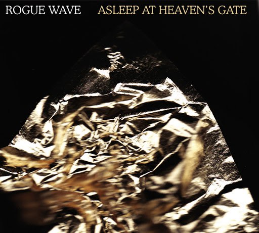 Rogue Wave альбом Asleep At Heaven's Gate