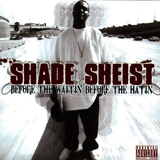 Shade Sheist альбом Before the Waitin' Before the Hatin'