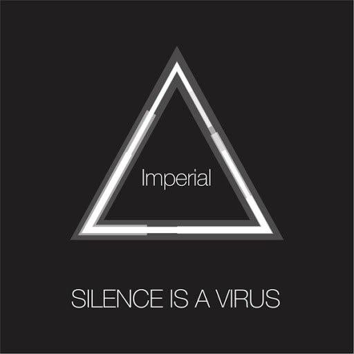 Silence is a Virus альбом Imperial