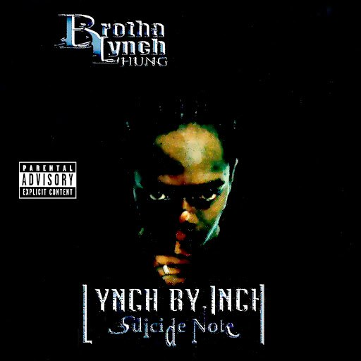 Brotha Lynch Hung альбом Lynch By Inch, Suicide Note