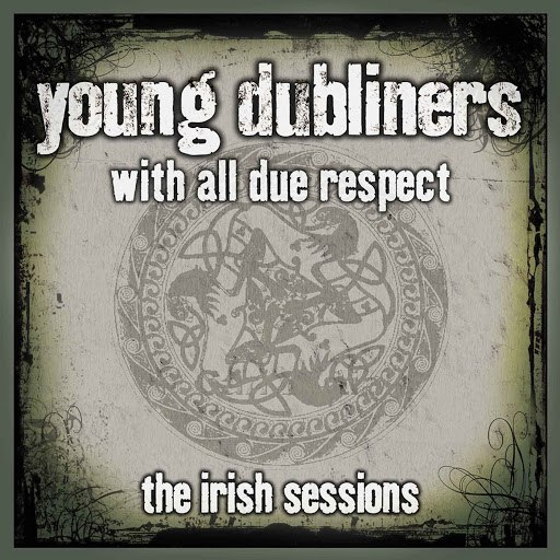 The Young Dubliners альбом With All Due Respect - The Irish Sessions