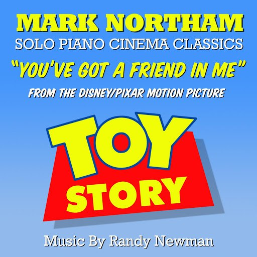 "Randy Newman альбом Toy Story - ""You've Got a Friend in Me"" - Solo Piano (feat. Mark Northam)"