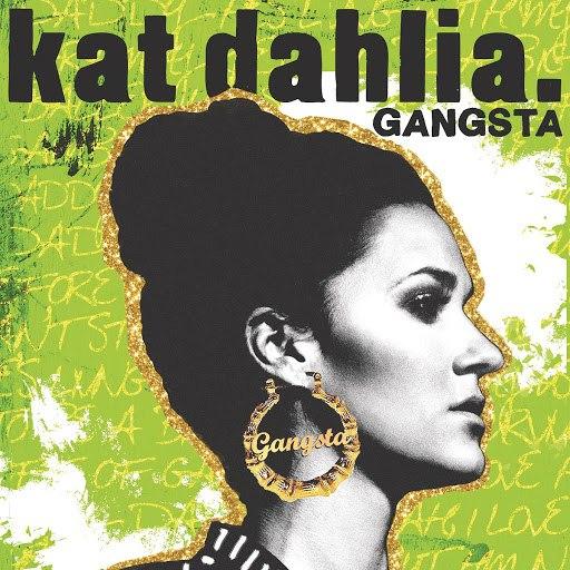 Kat Dahlia альбом Gangsta