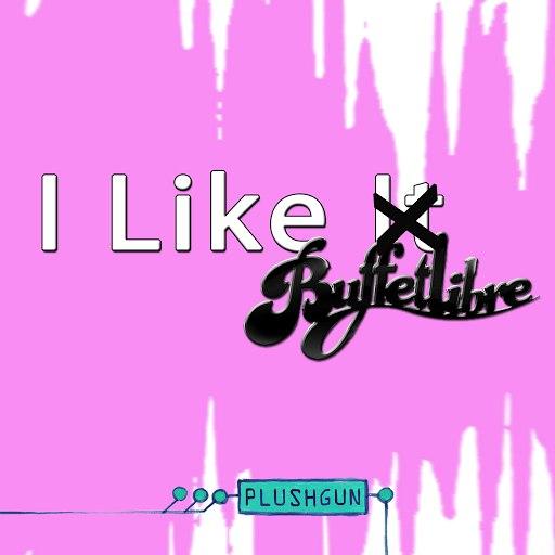 Plushgun альбом I Like It (Remix)
