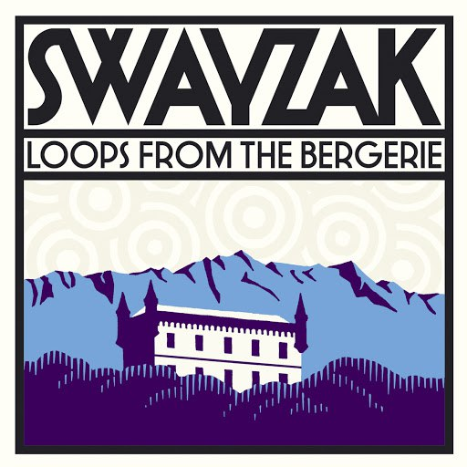 Swayzak альбом Loops From The Bergerie