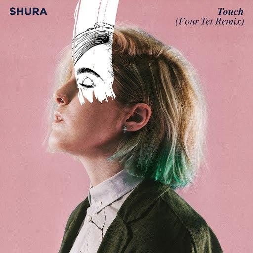 Shura альбом Touch (Four Tet Remix)