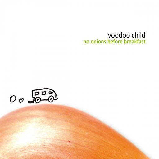 Voodoo Child альбом No Onions Before Breakfast (Live)