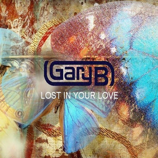 Gary B альбом So Lost in Your Love