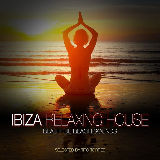 Tito Torres альбом Ibiza Relaxing House - Beautiful Beach Sounds