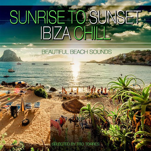 Tito Torres альбом Sunrise to Sunset Ibiza Chill - Beautifull Beach Sounds