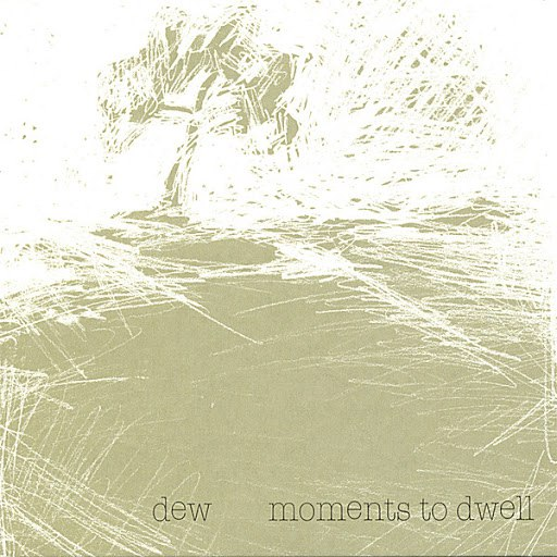 Dew альбом Moments To Dwell