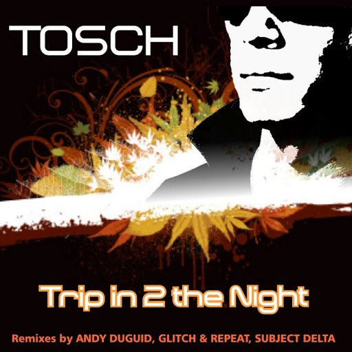 Tosch альбом Trip In 2 The Night