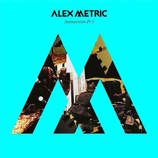 Alex Metric альбом Ammunition Pt. 3