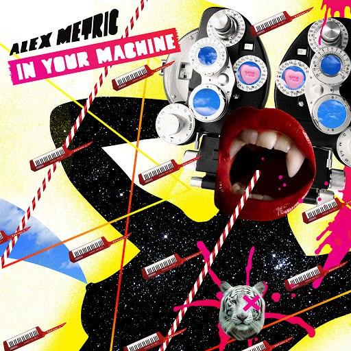 Alex Metric альбом In Your Machine